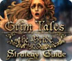 Grim Tales: The Bride Strategy Guide