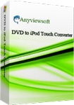 Anyviewsoft DVD to iPod Touch Converter