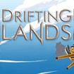 Drifting Lands
