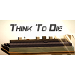 Think To Die