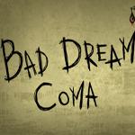 Bad Dream: Coma