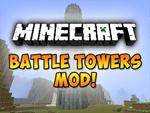 Battle Towers Mod