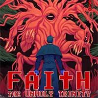 FAITH: The Unholy Trinity