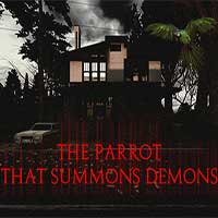 The Parrot That Summons Demons